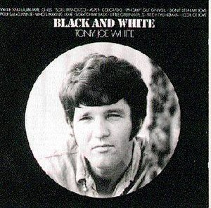 Black and White (Tony Joe White album) - Image: Black and White (Tony Joe White album)