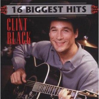 16 Biggest Hits (Clint Black album) - Image: Clint Black 16Biggest