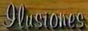 Ilusiones - Image: Ilusiones