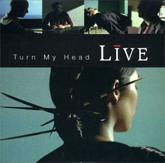 Turn My Head - Image: Live Turn My Head