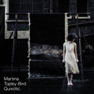 Quixotic (album) - Image: Martina topley bird quixotic
