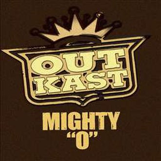 Mighty O - Image: Outkast Mighty O