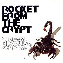 Rocket from the Crypt - Scream, Dracula, Scream! cover.jpg