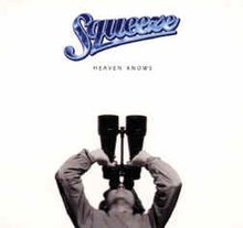 Squeeze heaven knows.jpg