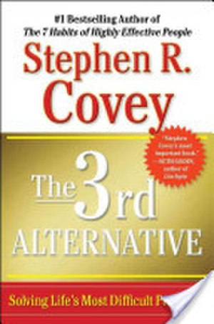 The 3rd Alternative - Image: Stephen R. Covey The 3rd Alternative Solving Life's Most Difficult Problems
