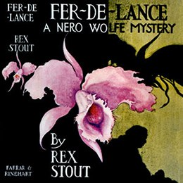 "The first-edition dust jacket. A painting of a voluptuous pink orchid casts an ominous black shadow on a gold background. The torso and head of a large seated man is in silhouette. Hand-lettered type identifies the book as ""Fer-de-Lance, A Nero Wolfe Mystery by Rex Stout."""