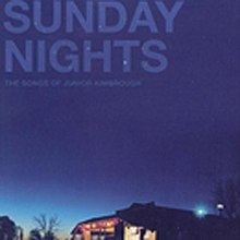 Sunday Nights- The Songs of Junior Kimbrough.jpg