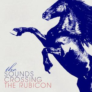Crossing the Rubicon (The Sounds album) - Image: The Sounds Crossing the Rubicon