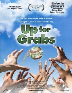 <i>Up for Grabs</i> (film) 2004 film by Michael Wranovics