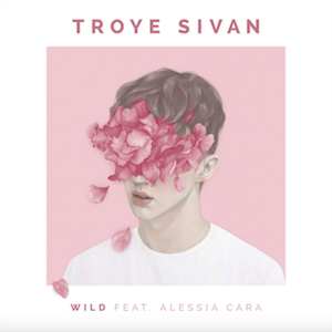 Wild (Troye Sivan song) - Image: Wild (featuring Alessia Cara) (Official Single Cover) by Troye Sivan