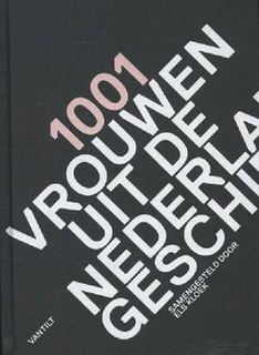 <i>1001 Vrouwen uit de Nederlandse geschiedenis</i> 1001 biographies of women in the history of the Netherlands