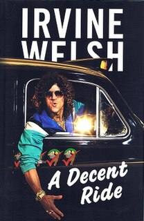 <i>A Decent Ride</i> novel by Irvine Welsh