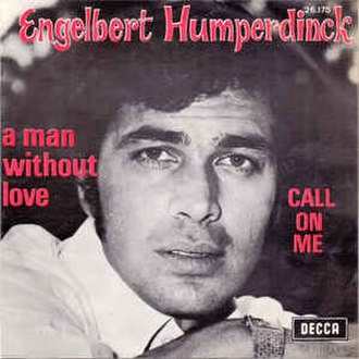 Quando m'innamoro - Image: A Man Without Love Englebert Humperdinck