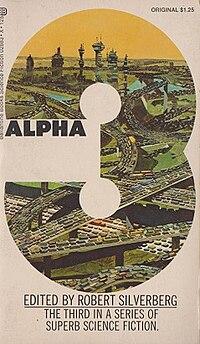 <i>Alpha 3</i> (Robert Silverberg anthology) 1972 anthology edited by Robert Silverberg