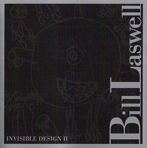 Invisible Design II - Image: Bill Laswell Invisible Design II