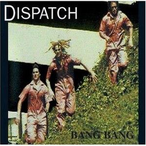 Bang Bang (Dispatch album) - Image: Dispatch Bang Bang