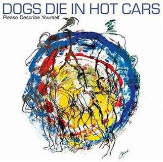 Please Describe Yourself - Image: Dogsdieinhotcars pleasedescribeyourse lf