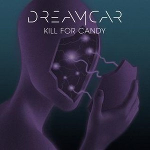 "Kill for Candy - Image: Dreamcar ""Kill for Candy"""