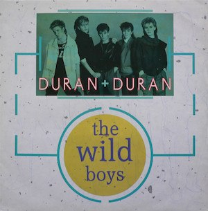 The Wild Boys (song) - Image: Duran duran wild boys