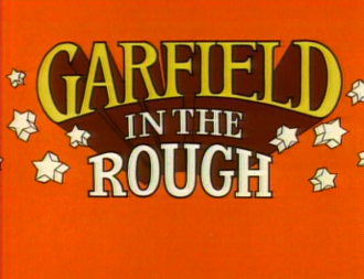 Garfield in the Rough - Title card