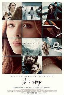 <i>If I Stay</i> (film) 2014 American film