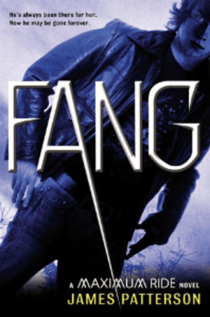 Fang: A Maximum Ride Novel - Image: James Patterson Fang A Maximum Ride Novel