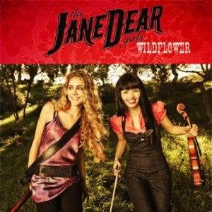 Wildflower (the JaneDear girls song) - Image: Jane Dear Wildflower