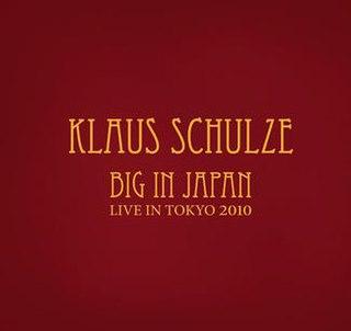 <i>Big in Japan: Live in Tokyo 2010</i> live album by Klaus Schulze