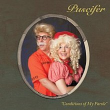 Puscifer - Conditions Of My Parole.jpg