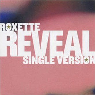 Reveal (song) - Image: Roxette Reveal