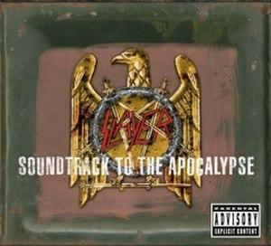 Soundtrack to the Apocalypse - Image: Slayer Soundtrack To The Apocalypse