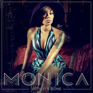 Until It's Gone (Monica song) - Image: Until It's Gone