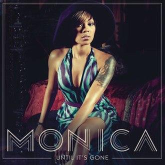 Until It's Gone (Monica song) - Image: Until It's Gone