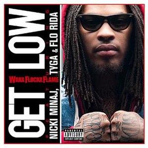 Get Low (Waka Flocka Flame song) - Image: Waka Flocka Flame featuring Nicki Minaj, flo Rida, and Tyga Get Low OFFICIAL ARTWORK