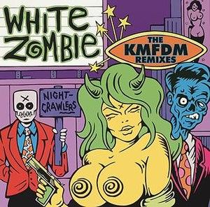 Nightcrawlers: The KMFDM Remixes - Image: White zombie nightcrawlers