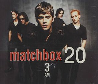 3AM (Matchbox Twenty song) 1997 single by Matchbox Twenty