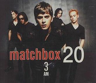 3AM (Matchbox Twenty song) - Image: 3am Matchbox 20