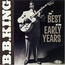 The Best of the Early Years (B B  King album) - Wikipedia