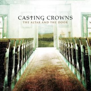 <i>The Altar and the Door</i> 2007 studio album by Casting Crowns