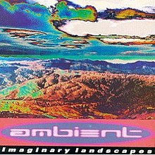 Ambient 2- Imaginary Landscapes.jpg