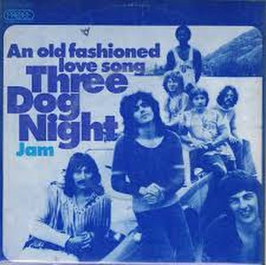 An Old Fashioned Love Song - Image: An Old Fashioned Love Song Three Dog Night