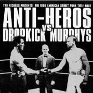 Anti-Heros vs Dropkick Murphys - Image: Anti Heros vs Dropkick Murphys