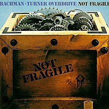 Get your wings vs Not fragile  220px-Bachman-Turner_Overdrive_-_Not_Fragile