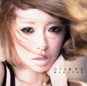 Bye Bye (Miliyah Kato song) - Image: Bye Bye (Miliyah Kato)