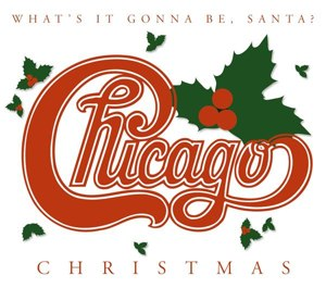 Chicago XXV: The Christmas Album - Image: Chicago Whats It Gonna Be Santa