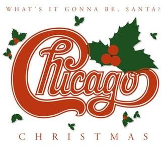 Chicago XXV: The Christmas Album - Image: Chicago Whats It Gonna Be Santa