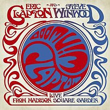 Live From Madison Square Garden Eric Clapton And Steve Winwood Album Wikipedia