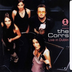 VH1 Presents: The Corrs, Live in Dublin - Image: Corrs Live In Dublin Front
