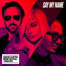 Say My Name (David Guetta, Bebe Rexha and J Balvin song) - Wikipedia