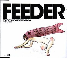 Forget About Tomorrow (Feeder single).jpg